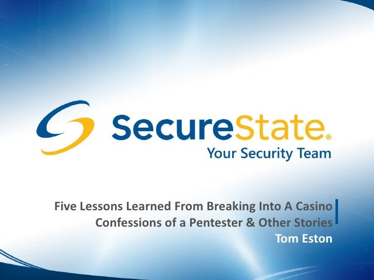 Five Lessons Learned From Breaking Into A Casino        Confessions of a Pentester & Other Stories                        ...