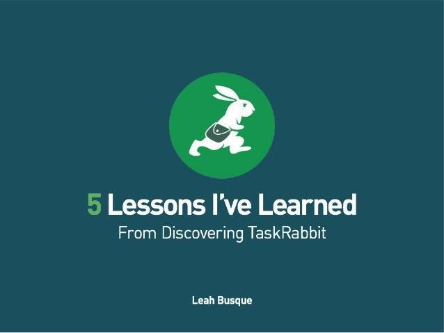 5 Lessons I've Learned From Discovering TaskRabbit