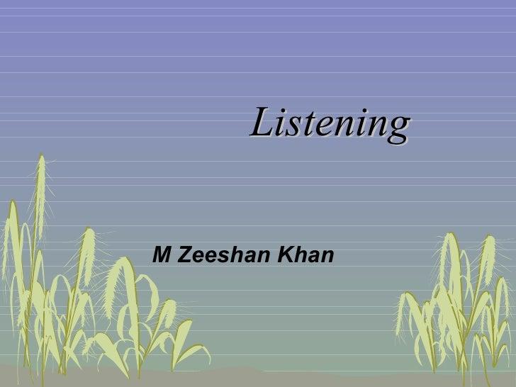 Listening M Zeeshan Khan
