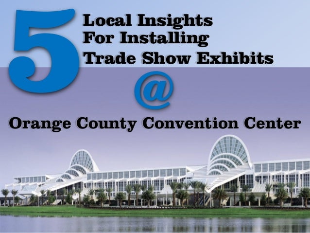 Trade Show Booth Orange County : Local insights for installing trade show exhibits at the