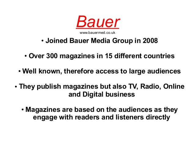 Bauerwww.bauermed.co.uk● Joined Bauer Media Group in 2008● Over 300 magazines in 15 different countries● Well known, there...