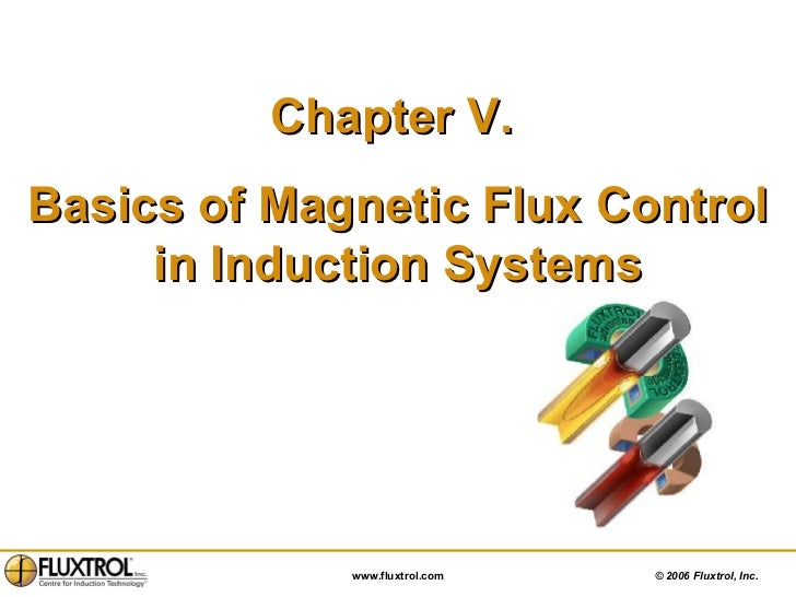 Chapter V.  Basics of Magnetic Flux Control in Induction Systems