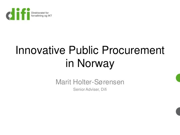 Public procurement and innovation - Marit Holter-Sørensen (difi)