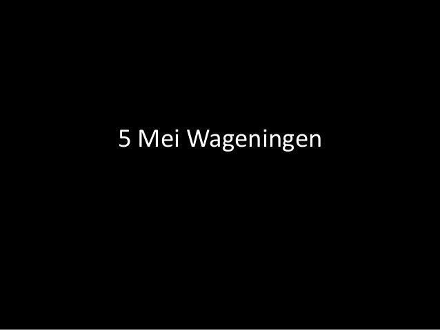 5 Mei Wageningen