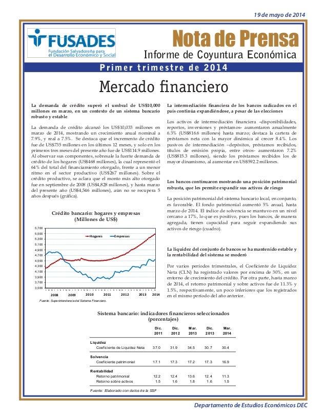 Nota de Prensa Informe de Coyuntura Económica Primer trimestre de 2014 Mercado financiero Sistema bancario: indicadores fi...