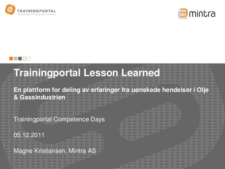 Trainingportal Lesson LearnedEn plattform for deling av erfaringer fra uønskede hendelser i Olje& GassindustrienTrainingpo...