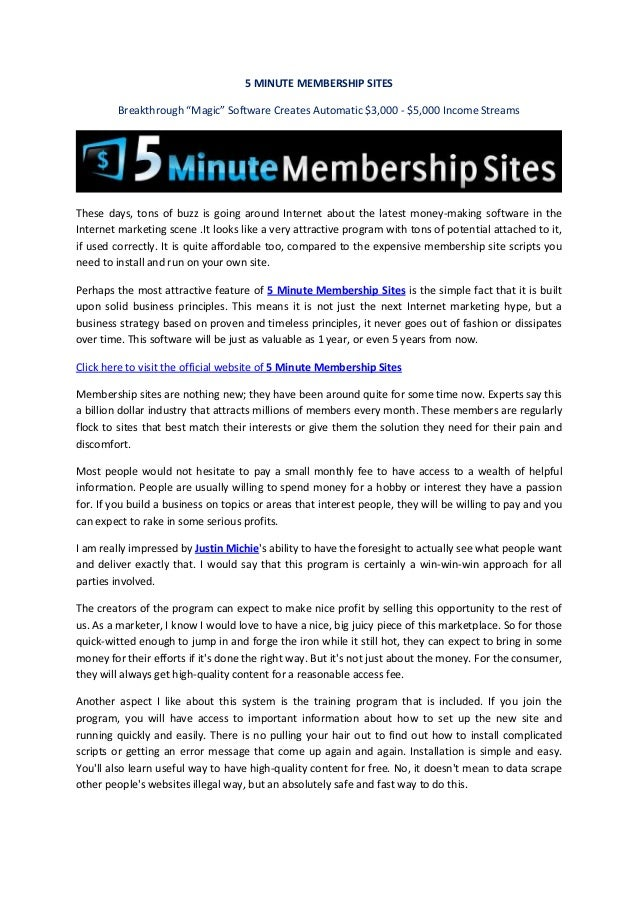 "5 MINUTE MEMBERSHIP SITES Breakthrough ""Magic"" Software Creates Automatic $3,000 - $5,000 Income Streams These days, tons ..."