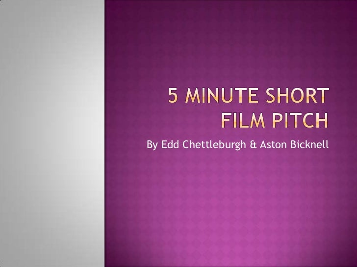 5 minute short film pitch
