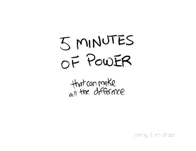 5 minutes of power