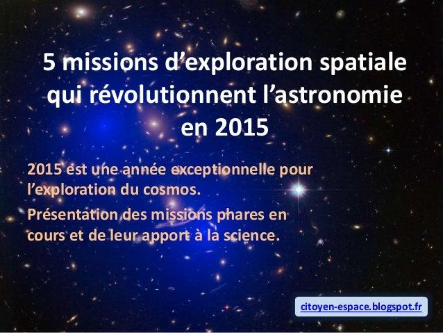 5 missions d'exploration spatiale qui révolutionnent l'astronomie en 2015 2015 est une année exceptionnelle pour l'explora...