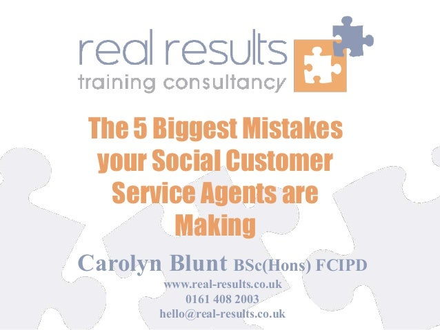 Carolyn Blunt BSc(Hons) FCIPD www.real-results.co.uk 0161 408 2003 hello@real-results.co.uk The 5 Biggest Mistakes your So...
