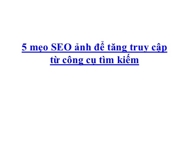 5 mẹo SEO ảnh để tăng truy cập      từ công cụ tìm kiếm