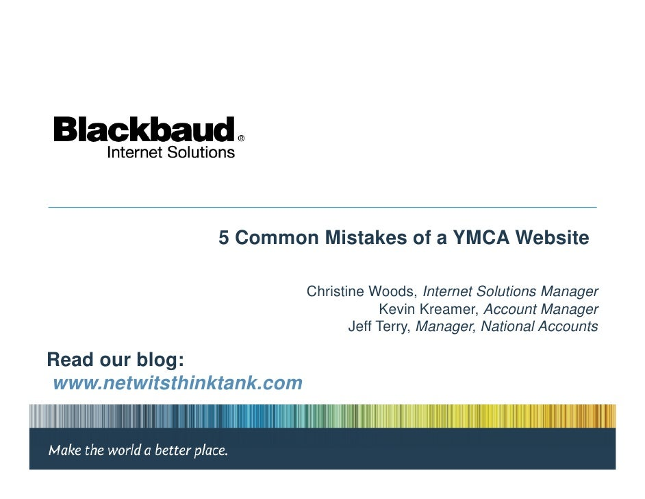 5 Common Mistakes of a YMCA Website                             Christine Woods, Internet Solutions Manager               ...