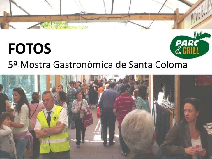 FOTOS<br />5ª MostraGastronòmica de Santa Coloma <br />
