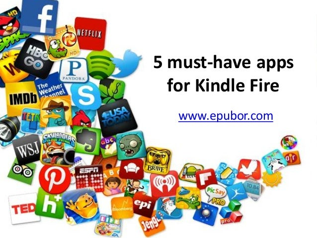5 must-have apps for Kindle Fire www.epubor.com