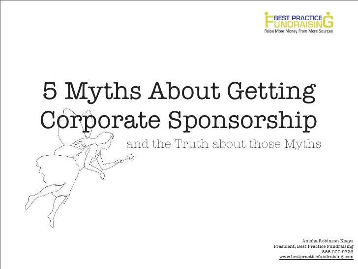 5 Myths About GettingCorporate Sponsorship      and the Truth about those Myths                                          A...