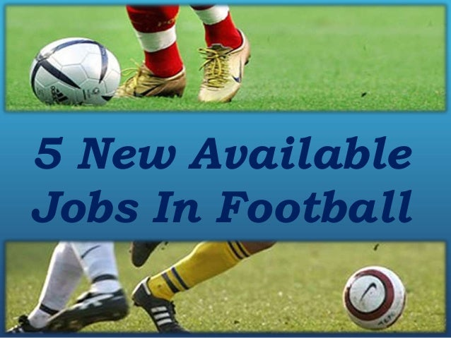 5 New AvailableJobs In Football