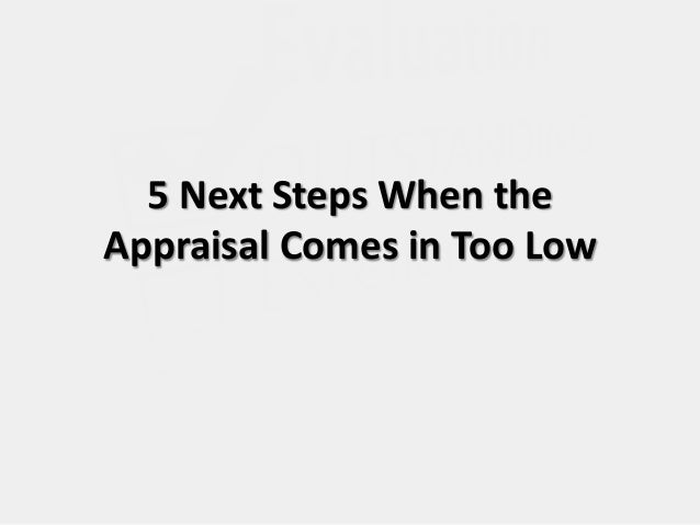 5 next steps when the appraisal comes in