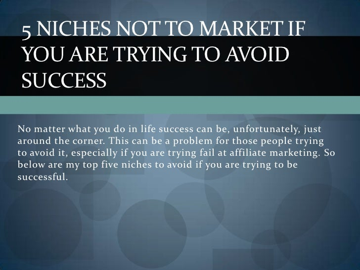 No matter what you do in life success can be, unfortunately, just around the corner. This can be a problem for those peopl...