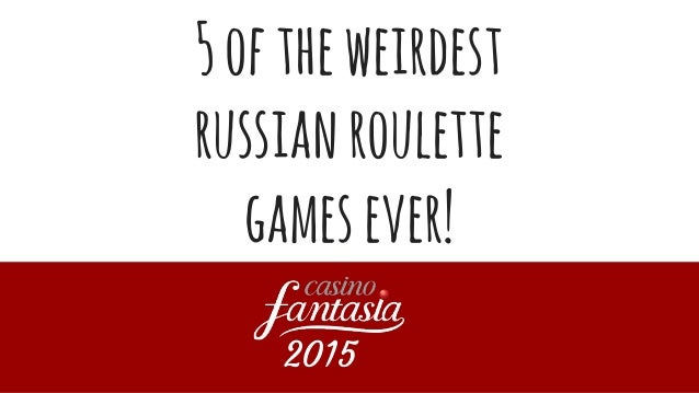 Russian roulette tips