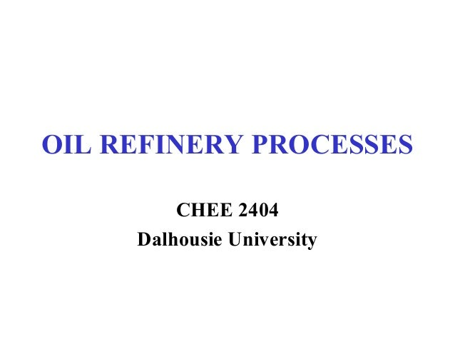 OIL REFINERY PROCESSES CHEE 2404 Dalhousie University