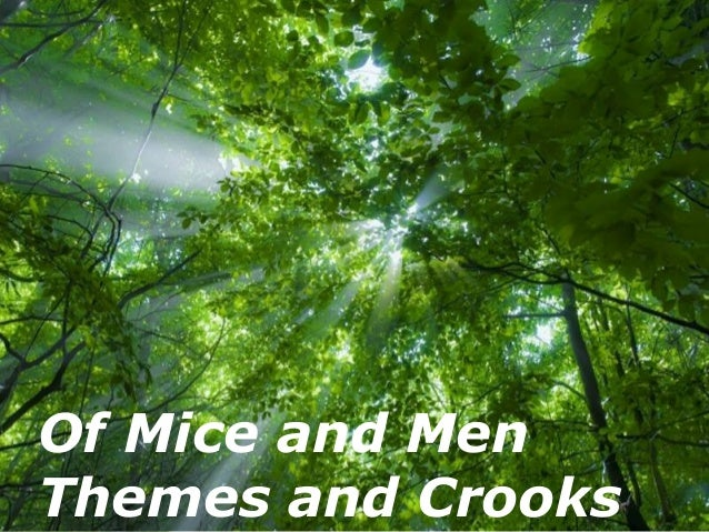 Of Mice and MenThemes and Crooks      Free Powerpoint Templates                                  Page 1