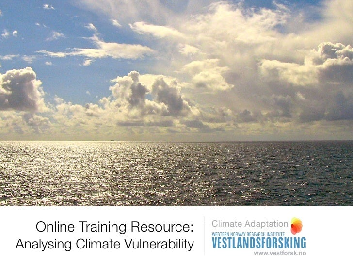 Online Training Resource:      Climate AdaptationAnalysing Climate Vulnerability