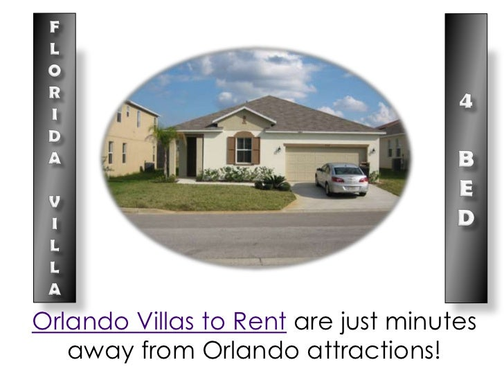 FLORIDAVILLA<br />4<br />B<br />E<br />D<br />Orlando Villas to Rent are just minutes away from Orlando attractions!<br />