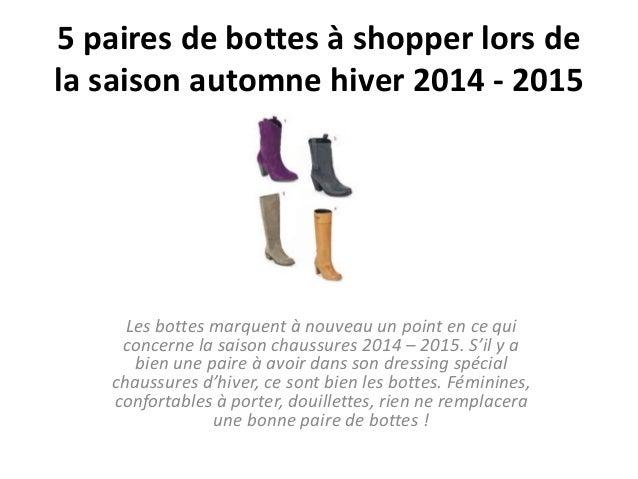 5 paires de bottes à shopper lors de  la saison automne hiver 2014 - 2015  Les bottes marquent à nouveau un point en ce qu...