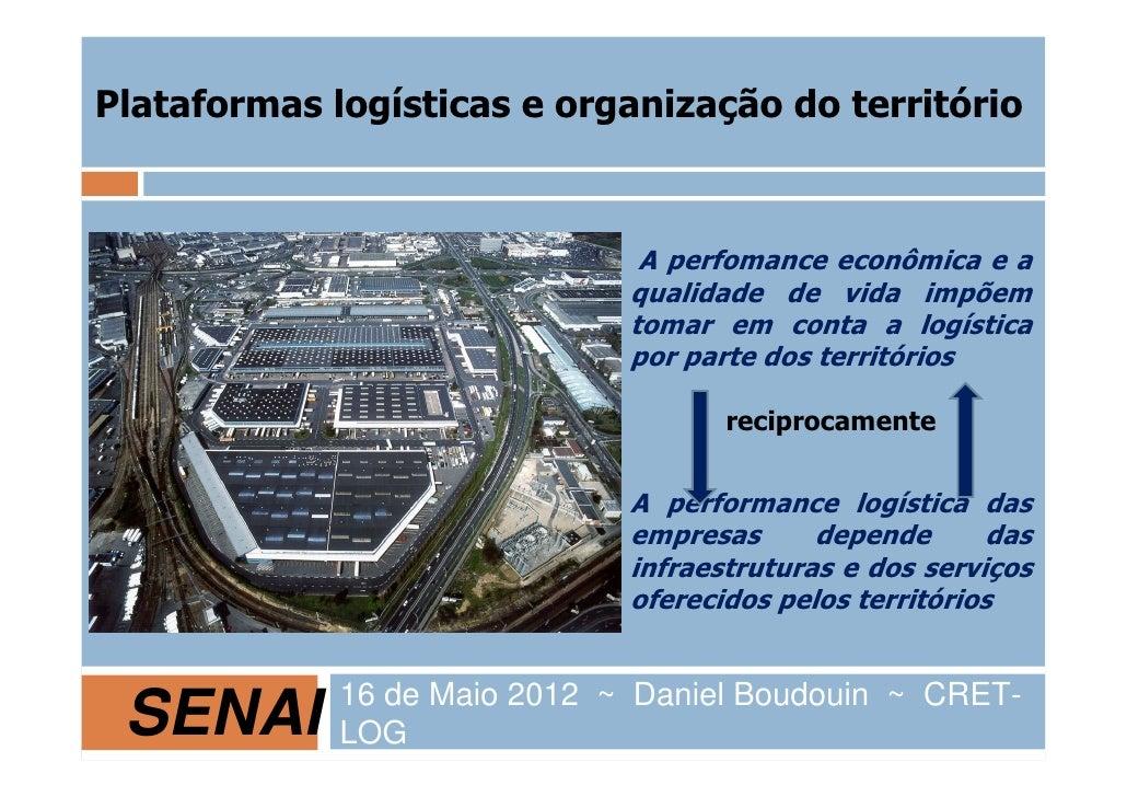 Plataformas logísticas e organização do território                               A perfomance econômica e a               ...