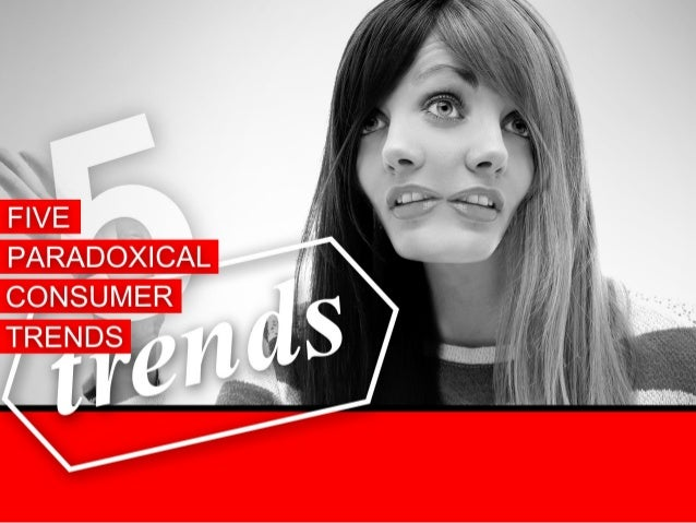 5 Paradoxical Consumer Trends