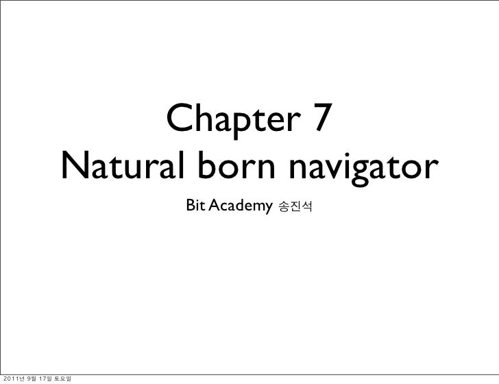 Chapter 7               Natural born navigator                      Bit Academy