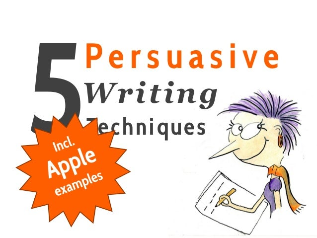 persuasive techniques for essay writing Persuasive writing techniques to learn why one needs the persuasive essay examples, the persuasive writing topics and the guideline on what is a.