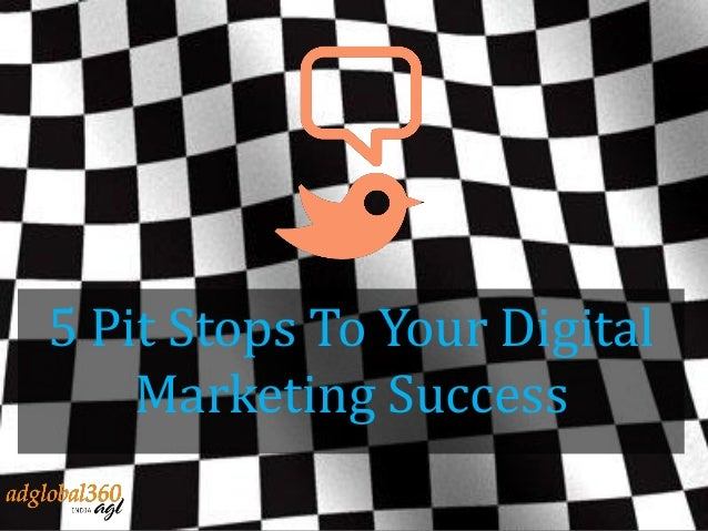 5 Pit Stops To Your Digital Marketing Success