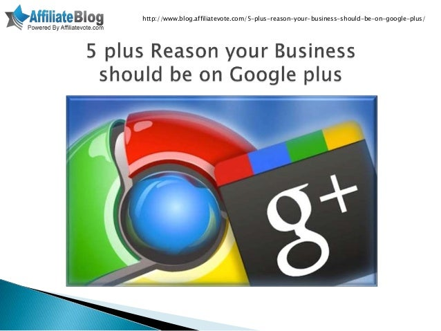 5 plus reason your business should be on google plus