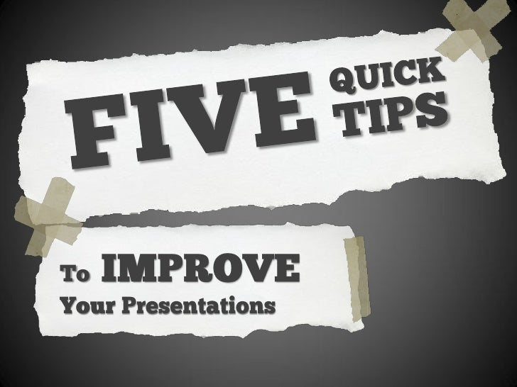 5 Quick Tips To Improve Presentations