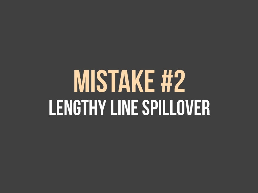 7 Design Mistakes To Avoid In Your Hall: MISTAKE #2 LENGTHY LINE SPILLOIIER