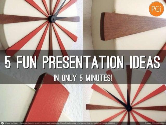 Creative presentation ideas...?