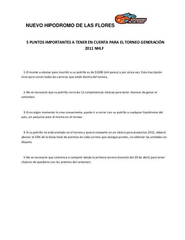 NUEVO HIPODROMO DE LAS FLORES 5 PUNTOS IMPORTANTES A TENER EN CUENTA PARA EL TORNEO GENERACIÓN 2011 NHLF 1-El monto a abon...