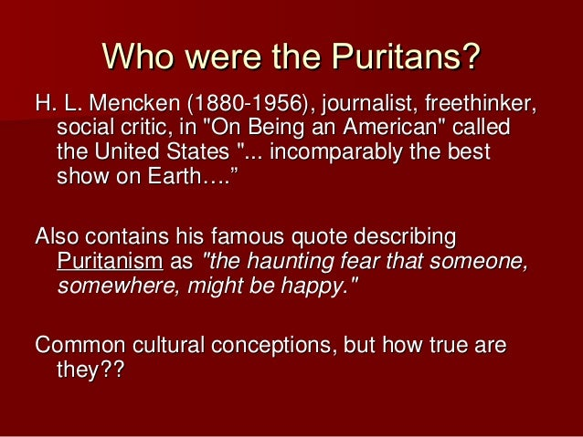 Puritans and their religious ideas... ?