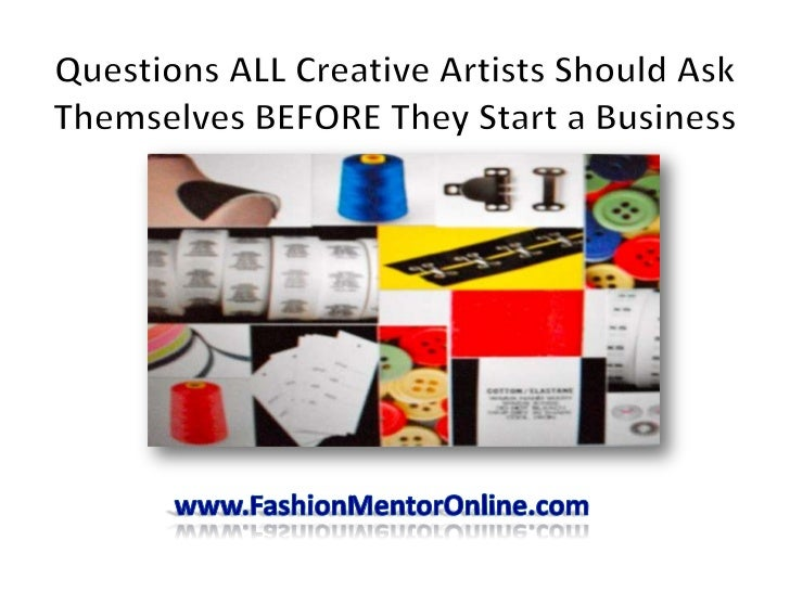Questions All Creative Artists Should Ask Themselves BEFORE They Start a Business