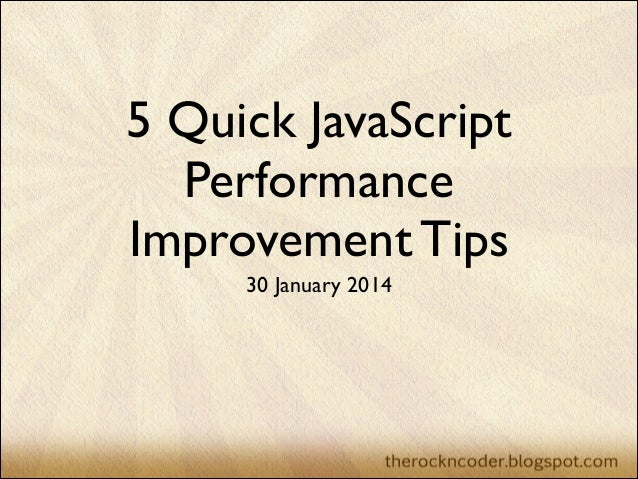 5 Quick JavaScript Performance Improvement Tips