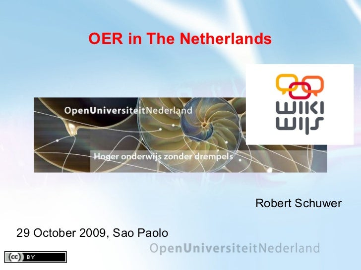 OER in The Netherlands Robert Schuwer 29 October 2009, Sao Paolo