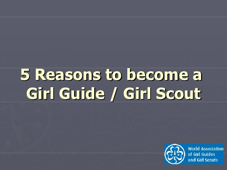 5 Reasons to become a Girl Guide/Girl Scout