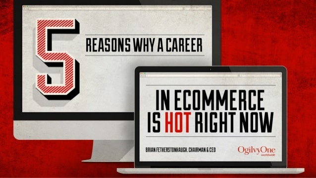5 Reasons A Career In eCommerce Is Hot Right Now