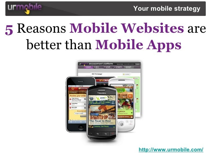 5 Reasons Mobile Websites are better than Mobile Apps