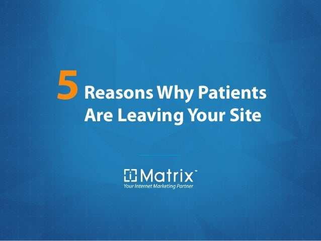 5 Reasons Why Patients Are Leaving Your Site