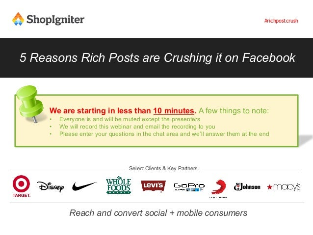 5 Reasons Rich Posts are Crushing it on FacebookSelect Clients & Key PartnersReach and convert social + mobile consumersWe...