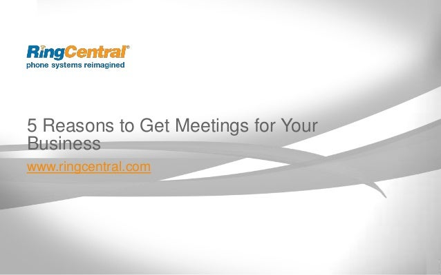 5 Reasons to Get RingCentral Meetings