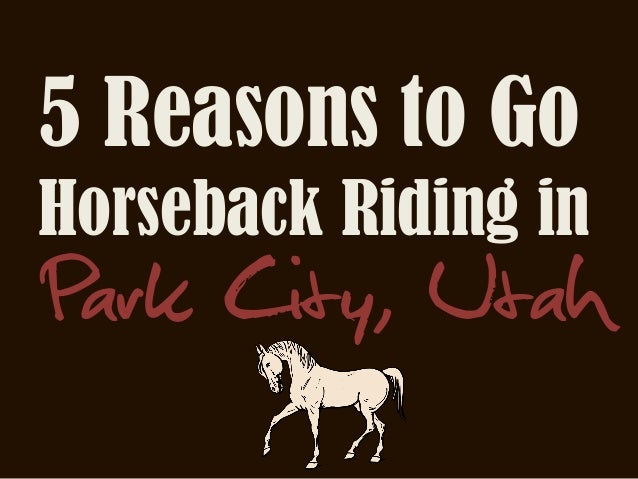 5 Reasons to Go Horseback Riding in Park City, Utah